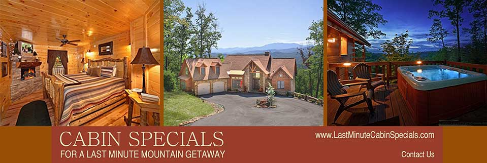 Last Minute Cabin Specials - Smoky Mountains cabins are